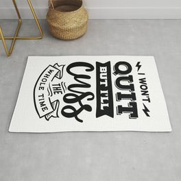 I won't quit but I'll cuss the whole time - Funny hand drawn quotes illustration. Funny humor. Life sayings. Rug
