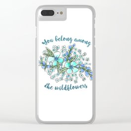 You belong among the wildflowers. Tom Petty quote. Watercolor illustration. Clear iPhone Case