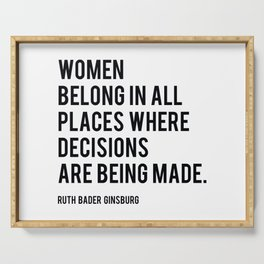 Women Belong In All Places, Ruth Bader Ginsburg, RBG, Motivational Quote Serving Tray