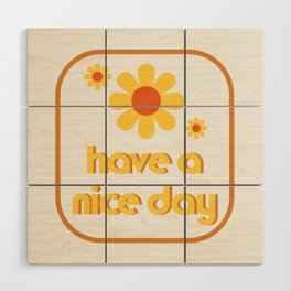 Have a nice day! Wood Wall Art