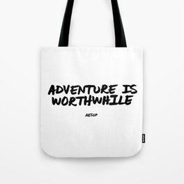 'Adventure is Worthwhile' Aesop Quote Hand Letter Type Word Black & White Tote Bag