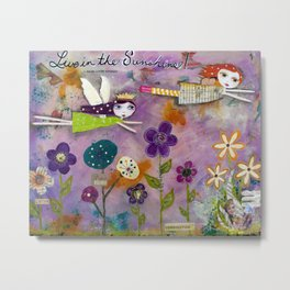 LIVE IN THE SUNSHINE, mixed media art Metal Print
