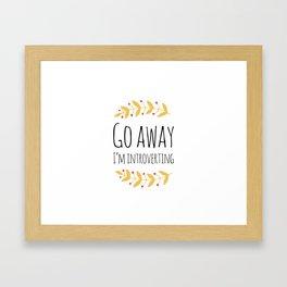 Go Away, I'm Introverting Framed Art Print