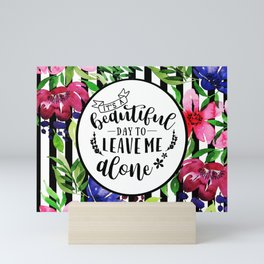 Leave Me Alone Quote Mini Art Print