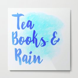 Tea, Books & Rain Metal Print