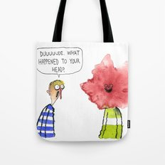 What Happened To Your Head? Tote Bag