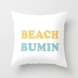 Beach Bumin Cool Script Trendy Beach For Surfboard Throw Pillow