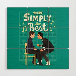 Simply the best Wood Wall Art