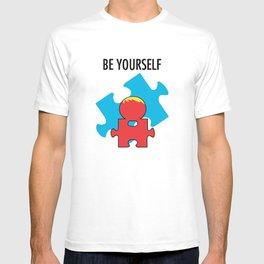 Be Yourself. [Autism Awareness] T-shirt
