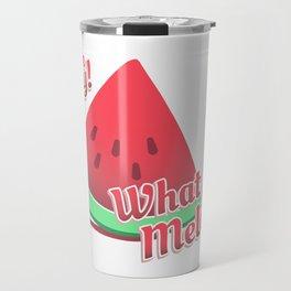 what a melon! watermelon pun fruit design Travel Mug