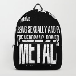 Funny Metalsexual Definition Backpack