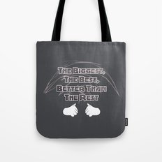 The Biggest, The Best, Better Than The Rest Tote Bag