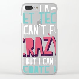 Funny Vet print | Can't Fix Crazy but I Can Sedate It Tee Clear iPhone Case