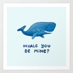 Whale You Be Mine? Art Print