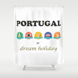 Portugal  Five Senses Dream Holiday Shower Curtain