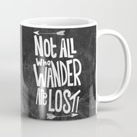 not all who wander are lost Mugs featuring Not all who wander are lost! by  Steve Wade ( Swade)
