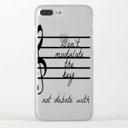 Don't Modulate the Key Clear iPhone Case