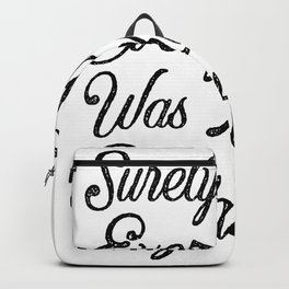 Surely Not Everybody Was Kung Fu Fighting Backpack
