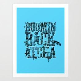 Boomin' Back Atcha Art Print