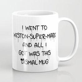All I Got Was This Dismal Souvenir Coffee Mug