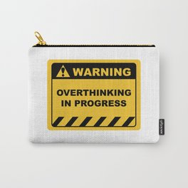 """Human Warning Label """"Warning Overthinking In Progress"""" Sayings Sarcasm Humor Quotes Carry-All Pouch"""