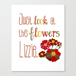 Just Look at the Flowers  Canvas Print