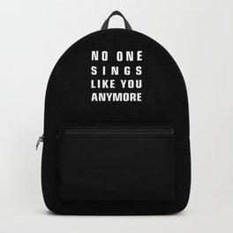 No One Sings Like You Anymore Backpack