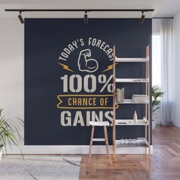 Today's Forecast 100% Chance Of Gains Wall Mural