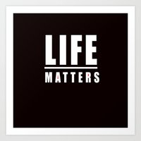 LIFE matters (black, white, and red) Art Print