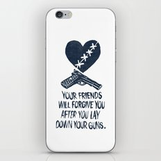 Your Friends Will Forgive You After You Lay Down Your Guns iPhone & iPod Skin