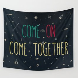 2. come together Wall Tapestry