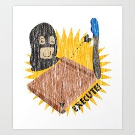 Execute! Art Print