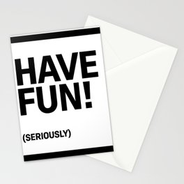 Motivational & Inspirational Quotes - Have Fun (seriously) MMS 480 Stationery Cards
