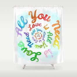 All You Need is Love/Love is All You Need (and maybe chocolate) Shower Curtain