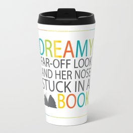 With a dreamy far-off look and her nose stuck in a book Travel Mug