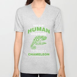 Chameleon Herps Reptile Pets This Is My Human Costume I'm Really A Chameleon Gift Unisex V-Neck