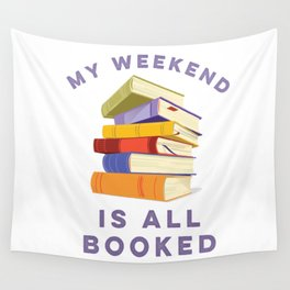 My Weekend Is All Booked Wall Tapestry