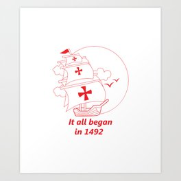 American continent - It all began in 1492 - Happy Columbus Day Art Print