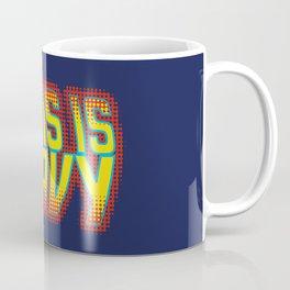 This is Heavy Coffee Mug