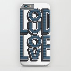 LOUD LOVE Slim Case iPhone 6s