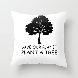Save Our Planet Plant A Tree Throw Pillow