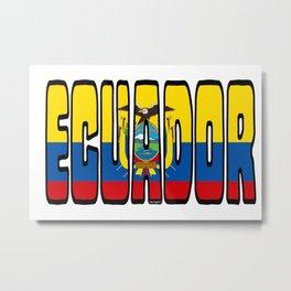 Ecuador Font With Ecuadorian Flag Metal Print