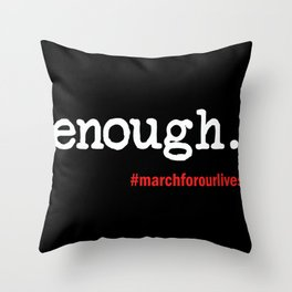 Enough March For Our Lives Throw Pillow
