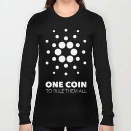 Cardano : one coin to rule them all Long Sleeve T-shirt