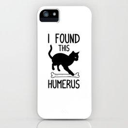 I Found This Humerus T Shirt Cat Pun Funny Cats iPhone Case