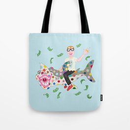 A GUY RIDING A POLKA DOT SHARK THROWING A WAD OF CASH Tote Bag