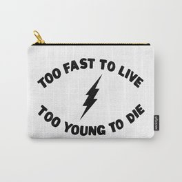 Too Fast To Live Too Young To Die Punk Rock Flash - Black Carry-All Pouch