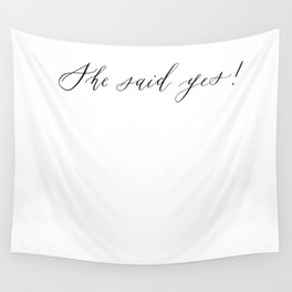 She Said Yes Proposal Sign Wall Tapestry