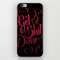 get shit done iPhone & iPod Skins featuring Get Shit Done by Marie Zieger