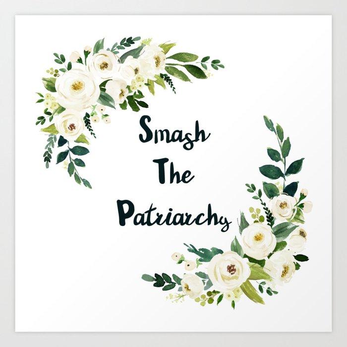 Smash The Patriarchy - A Beautiful Floral Print Kunstdrucke